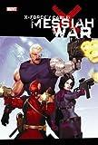 X-Force/Cable: Messiah War (0785131574) by Duane Swierczynski