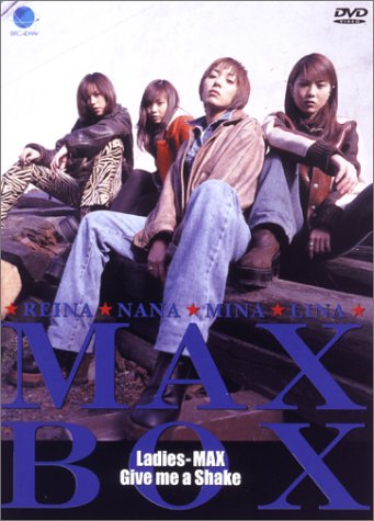 MAX(マックス) - Nana(ナナ)・Mina(ミーナ)・Reina(レイナ)・Lina(リナ) / BOX [DVD]