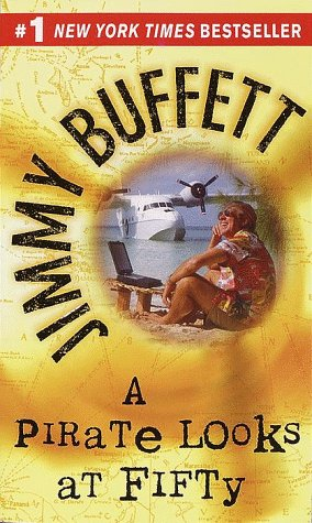 A Pirate Looks at Fifty, JIMMY BUFFETT