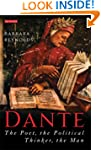 Dante: The Poet, the Political Thinke...