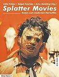 Image de Splatter Movies, Essays zum modernen Horrorfilm (Deep Focus 4)