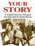 Your Story - A Guided Interview Through Your Personal & Family History