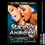 Stacey's Awakening: My First Lesbian Lover: My First Time Series | Darlene Daniels