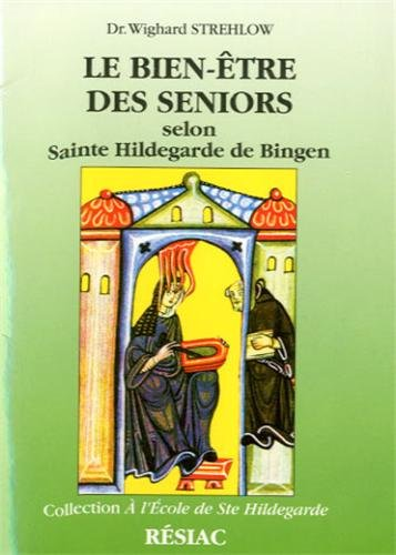 Le bien-être des seniors selon Sainte Hildegarde de Bingen