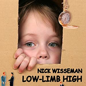 Low-Limb High: A Short Story | [Nick Wisseman]