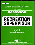Recreation Supervisor(Passbooks) (Career Examination Passbooks)