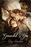 Grounded By You