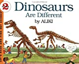 Dinosaurs Are Different (Let's-Read-and-Find-Out Science 2) (0064450562) by Aliki