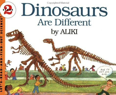 Dinosaurs Are Different (Let's-Read-and-Find-Out Science 2)