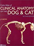 Color Atlas of Clinical Anatomy of the Dog and Cat - Softcover Version