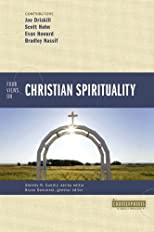 Four Views on Christian Spirituality (Counterpoints: Bible and Theology)