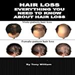 Hair Loss: Everything You Need to Know About Hair Loss | Toney William