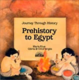 img - for Prehistory to Egypt: Journey Through History book / textbook / text book