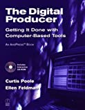 img - for The Digital Producer: Getting It Done with Computer-Based Tools book / textbook / text book