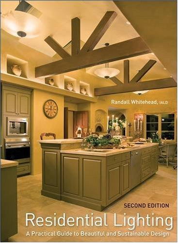 Residential lighting a practical guide to beautiful and - Interior lighting design guidelines ...