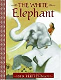 The White Elephant (0061131369) by Fleischman, Sid