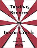 Trading Secrets of the Inner Circle (0934380406) by Goodwin, Andrew