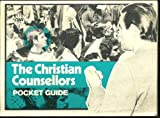THE CHRISTIAN COUNSELLOR'S POCKET GUIDE (0860651533) by SELWYN HUGHES