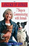 The Language of Animals: 7 Steps to Communicating with Animals
