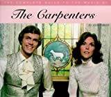 The Carpenters (Complete Guides to the Music of) (0711963126) by Tobler, John