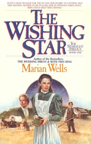 The Wishing Star (The Starlight Trilogy, Book 1), Wells,Marian
