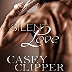 Silent Love: The Love Series, Book 1 | Casey Clipper