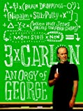 3 x Carlin: An Orgy of George