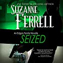 Seized: An Edgars Family Novella Audiobook by Suzanne Ferrell Narrated by Paul Boehmer