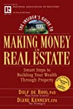 Dolf de Roos The Insider's Guide to Making Money in Real Estate: Smart Steps to Building Your Wealth Through Property (Insider's Guide Series)