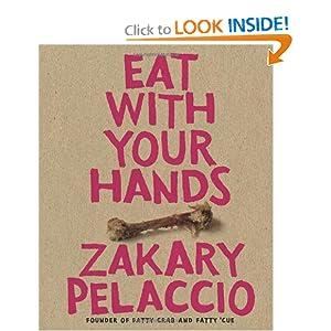 Eat with Your Hands -  Zak Pelaccio
