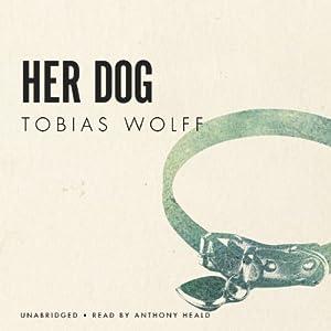 Her Dog | [Tobias Wolff]