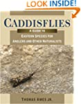 Caddisflies: A Guide to Eastern Speci...