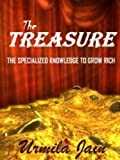 The Treasure: The Specialized Knowledge To Grow Ric
