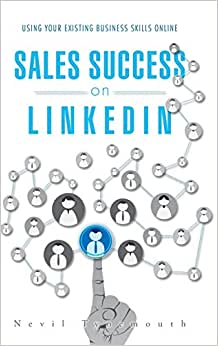 Downloads Sales Success on LinkedIn: Using Your Existing Business Skills Online e-book