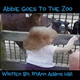 Childrens book: Abbie Goes to the Zoo (Packed With Fun Facts & Beautiful Illustrations of Animals)