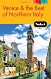 Fodor's Venice & the Best of Northern Italy (Full-color Travel Guide)
