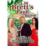 It's All Brett's Fault (Volume 7) ~ David D'Aguanno