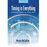 Timing is Everything; Astrology is the Key-Book II