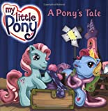A Pony's Tale (My Little Pony) (0060549483) by Huelin, Jodi