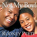 Not My Boy!: A Father, a Son, and One Family's Journey with Autism | Rodney Peete,Danelle Morton