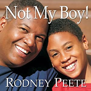 Not My Boy!: A Father, a Son, and One Family's Journey with Autism | [Rodney Peete, Danelle Morton]