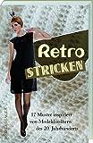 Retro Stricken: 17 Muster inspiriert von Modeklassikern des 20. Jahrhunderts