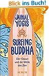 Surfing Buddha: Der Ozean und die Wel...