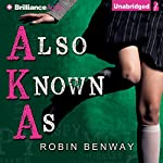 Also Known As: AKA, Book 1 | Robin Benway