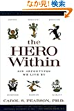 Hero Within - Rev. &amp; Expanded  Ed.: Six Archetypes We Live By