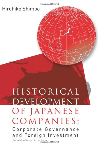 Historical Development of Japanese Companies: Corporate Governance and Foreign Investment: Expanded and Revised Second Edition