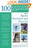 100 Questions And Answers About Sports Nutrition  &  Exercise (100 Questions & Answers about)