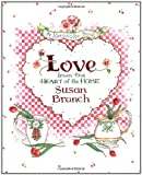 Love from the Heart of the Home: A Keepsake Book (0316106585) by Susan Branch