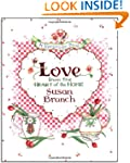 Love from the Heart of the Home: A Ke...