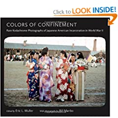 Colors of Confinement: Rare Kodachrome Photographs of Japanese American Incarceration in World War II... by Eric L. Muller and Bill Manbo